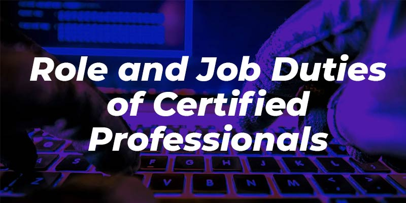 Ethical Hacking Course - Role and Job Duties of Certified Professionals