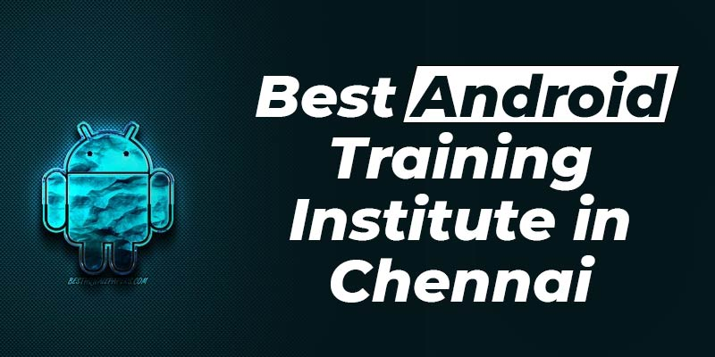 Best Android Training Institute in Chennai